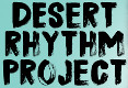 Desert Rhythm Project