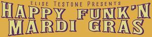 Elise Testone's Happy Funk'n Mardi Gras