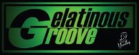 Gelatinous Groove