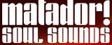 Matador Soul Sounds