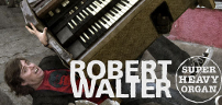 Robert Walter's Super Heavy Organ