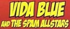 Vida Blue featuring the Spam Allstars